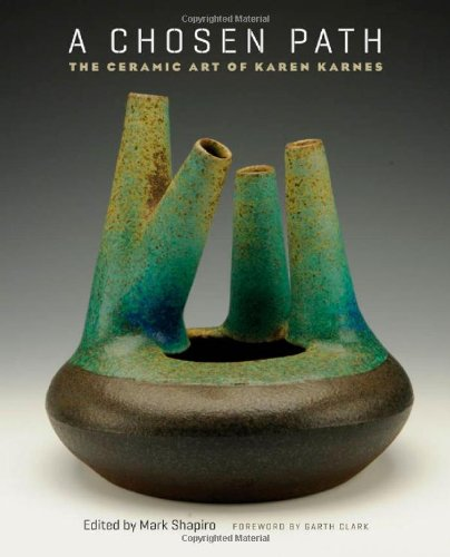 A Chosen Path: The Ceramic Art of Karen Karnes by The University of North Carolina Press