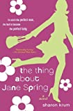 img - for The Thing about Jane Spring by Sharon Krum (2006-05-30) book / textbook / text book