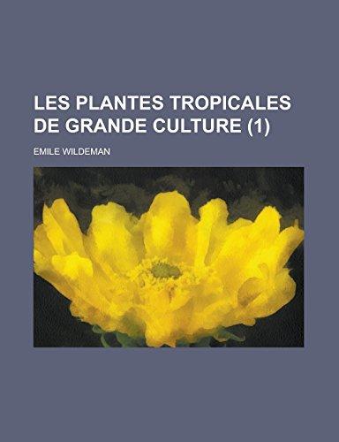 Les Plantes Tropicales de Grande Culture (1)