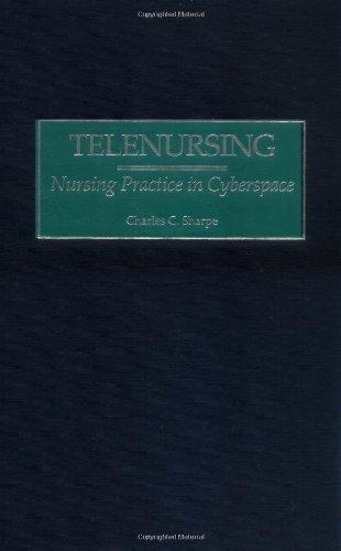 Telenursing: Nursing Practice In Cyberspace