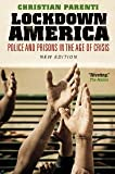 Lockdown America: Police and Prisons in the Age of Crisis (New Edition) [Paperback] [2008] New Edition Ed. Christian Parenti
