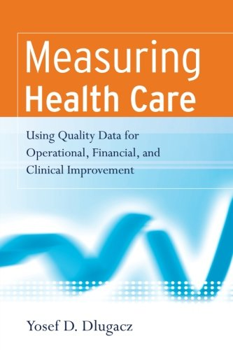 Measuring Health Care: Using Quality Data for...