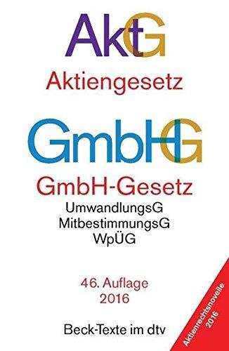 Aktiengesetz (AktG) / GmbH-Gesetz (GmbHG): mit Umwandlungsgesetz, Wertpapiererwerbs- und Übernahmegesetz, Mitbestimmungsgesetzen und Deutschem Corporate Governance Kodex