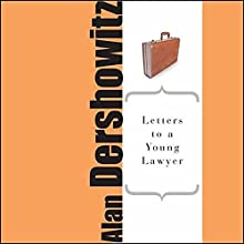 Letters to a Young Lawyer Audiobook by Alan M. Dershowitz Narrated by Joe Barrett