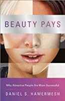 Beauty Pays: Why Attractive People Are More Successful ebook download