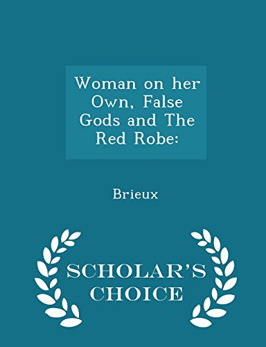 Woman on her Own, False Gods and The Red Robe: - Scholar's Choice Edition
