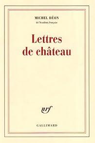 Lettres de château par Michel Déon