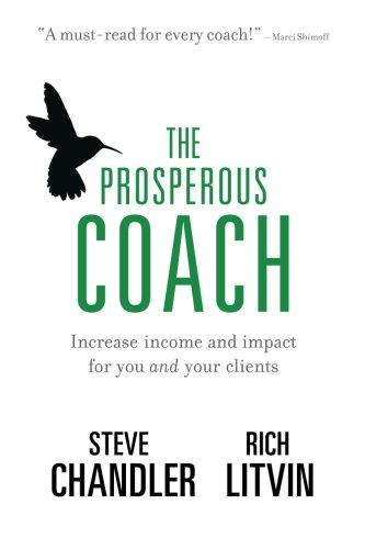 The Prosperous Coach: Increase Income and Impact for You and Your Clients PDF