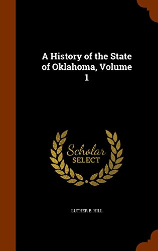 A History of the State of Oklahoma, Volume 1