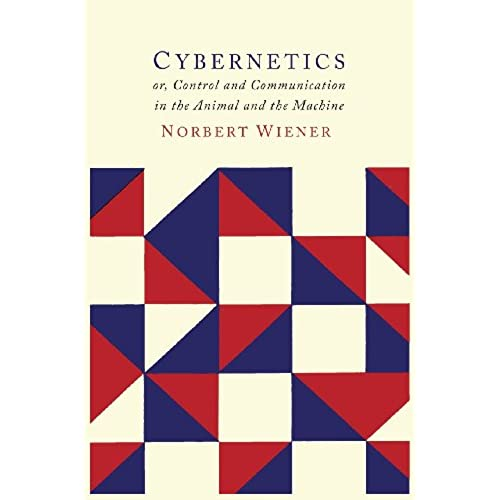 Cybernetics: Second Edition: Or the Control and Communication in the Animal and the Machine
