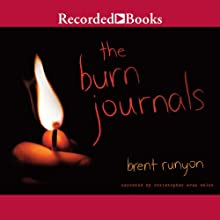 The Burn Journals (       UNABRIDGED) by Brent Runyon Narrated by Christopher Evan Welch
