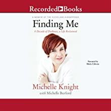 Finding Me: A Decade of Darkness, a Life Reclaimed (       UNABRIDGED) by Michelle Knight, Michelle Burford Narrated by Maria Cabezas