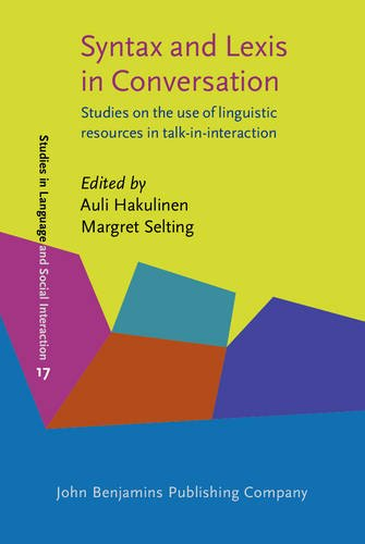 Syntax and Lexis in Conversation: Studies on the use of linguistic resources in talk-in-interaction (Studies in Discourse and Grammar)Fr