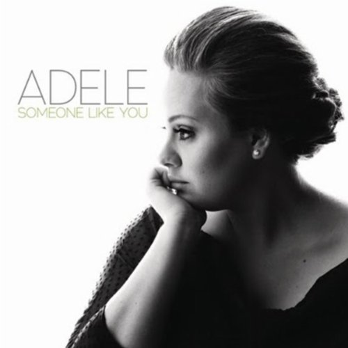 Someone Like You  by Adele