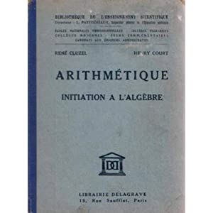 Arithmétique initiation à l'algèbre par R.Cluzel et H.Court