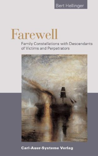 Farewell. Family Constellations with Victims and Perpetrators