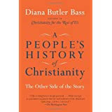 A People's History Of Christianity: The Other Side of the Storyby Diana Bass