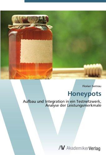 Honeypots: Aufbau und Integration in ein Testnetzwerk, Analyse der Leistungsmerkmale