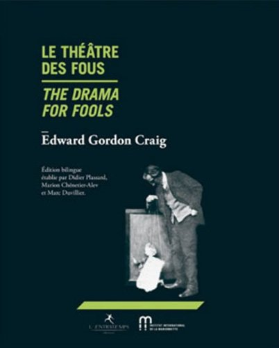 edward gordon craig and theater essay A living theatre: the gordon craig school, the arena goldoni, the mask setting forth the aims and objects of the movement and showing by many.