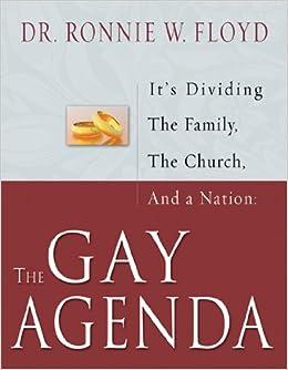 The Gay Agenda: Dr. Ronnie W. Floyd: 9780892215829: Amazon.com: Books