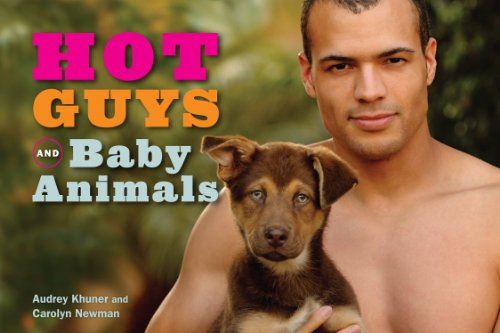 Hot Guys and Baby Animals (9781449407902)