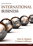 img - for International Business (6th Edition) 6th (sixth) Edition by Rugman, Alan M., Collinson, Simon published by Pearson Education Canada (2012) book / textbook / text book