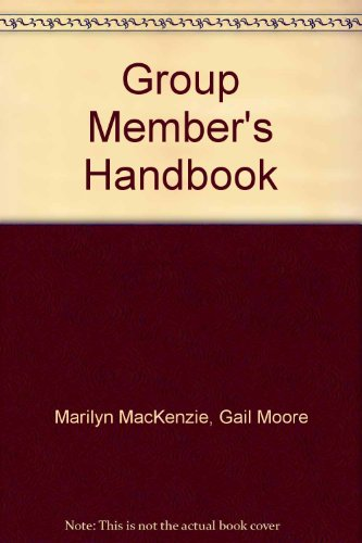 The group member's handbook: Strategies for great groups, meaningful meetings, resounding results