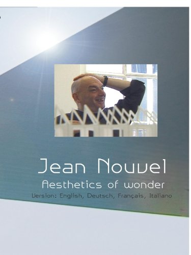 Jean Nouvel - The Aesthetics of Wonder