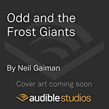 Odd and the Frost Giants Audiobook by Neil Gaiman Narrated by To Be Announced