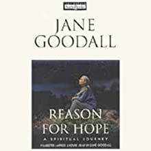 Reason for Hope Audiobook by Jane Goodall, Phillip Berman Narrated by Jane Goodall