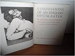 Confessions of an English Opium-Eater: Thomas De Quincey