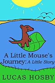 A Little Mouse's Journey: A Little Story