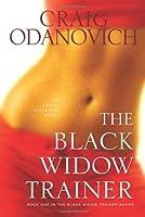 The Black Widow Trainer: An Erotic Adventure Novel (The Black Widow Trainer Series)