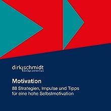 Motivation: 88 Strategien, Impulse und Tipps für eine hohe Selbstmotivation Hörbuch von Dirk Schmidt Gesprochen von: Andreas Herrler