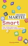 Smart : Ces internets qui nous rendent intelligents par Martel