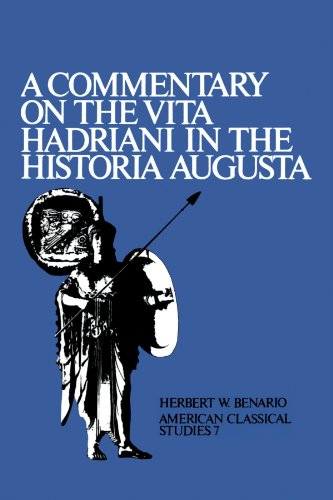 A Commentary On the Vita Hadriani in the Historia Augusta (American Philological Association American Classical Studies)