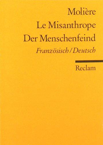 Le Misanthrope /Der Menschenfeind: Franz. /Dt.: Komödie in fünf Aufzügen