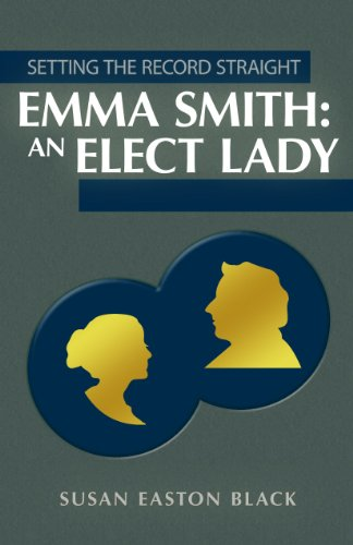 Setting the Record Straight: Emma Smith: An Elect Lady PDF