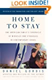 Home to Stay: One American Family's Chronicle of Miracles and Struggles in Contemporary Israel