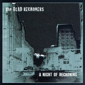 Night of Reckoning by Dead Reckoners