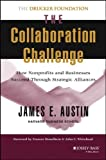 The Collaboration Challenge: How Nonprofits and Businesses Succeed Through Strategic Alliances