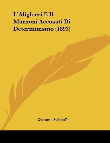 L'Alighieri E Il Manzoni Accusati Di Determinismo (1893)