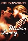 """echange, troc Modern Loving - Vol. 1 : Votre vie sexuelle à la puissance """"X"""""""