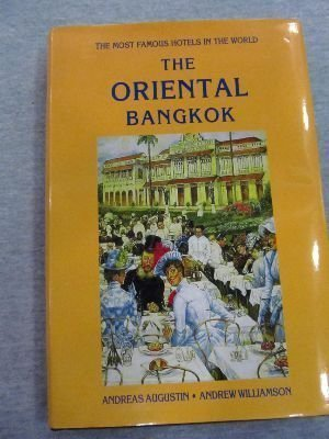the-oriental-bangkok-the-most-famous-hotels-in-the-world-by-andreas-augustin-1996-08-02