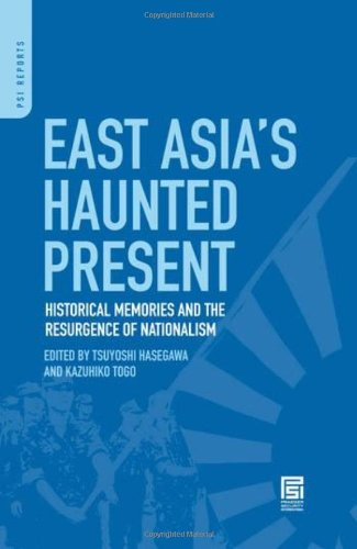 East Asia's Haunted Present: Historical Memories and the Resurgence of Nationalism (PSI Reports)