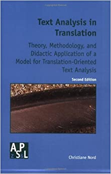 Text analysis in translation theory methodology and for Christiane nord