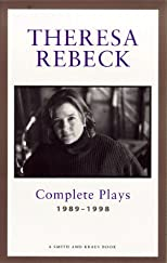 Theresa Rebeck: Complete Plays, 1989-1998 (Contemporary Playwrights)