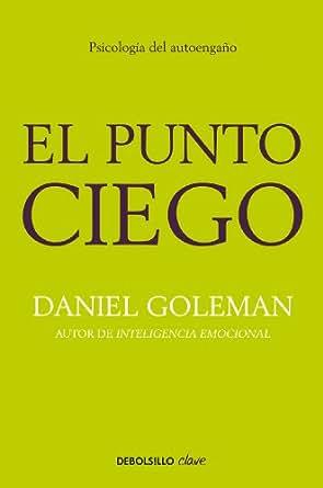 El punto ciego: Psicología del autoengaño (Spanish Edition) - Kindle