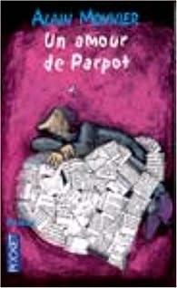 Un amour de Parpot par Alain Monnier
