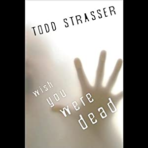 Wish You Were Dead | [Todd Strasser]